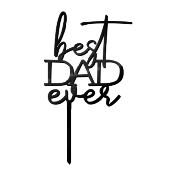 Best Dad Ever Acrylic Topper