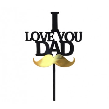 I Love you DAD Acrylic Topper